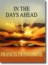 FRANCIS FRANGIPANE  MINISTRIES - Page 19 Cd_inthedaysahead_lg